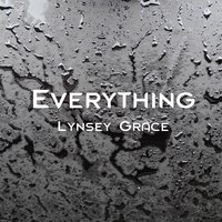 Everything — Lynsey Grace