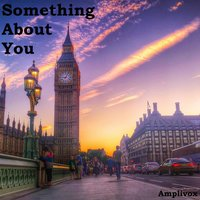 Something About You — Amplivox