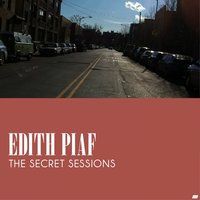 The Secret Sessions — Edith Piaf