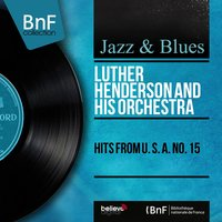 Hits from U. S. A. No. 15 — Luther Henderson and His Orchestra