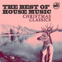 The Best of House Music Christmas Classics — сборник