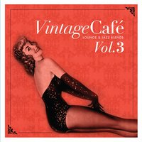 Vintage Café Vol. 3 - Lounge & Jazz Blends — сборник