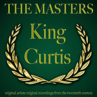 The Masters — King Curtis