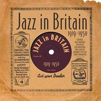 Jazz In Britain 1919-1950 — сборник