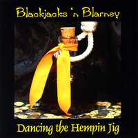 Dancing the Hempin Jig — Blackjacks 'n Blarney