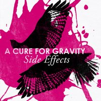 Side Effects — A Cure For Gravity