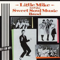 Get On Up! — Little Mike & The Sweet Soul Music Band