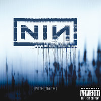 With Teeth — Nine Inch Nails