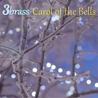 Carol of the Bells — 3brass
