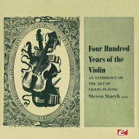 Four Hundred Years of the Violin - An Anthology of the Art of Violin Playing, Vol. 2 — Арканджело Корелли, Генрик Венявский, Kenneth Gilbert, Pietro Antonio Locatelli, Francesco Maria Veracini, Pietro Nardini, Steven Staryk, Adela Kotowska
