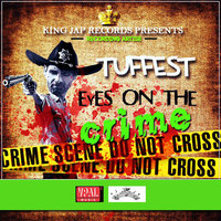 Eyes on the Crime — Tuffest