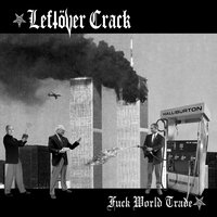 Fuck World Trade (Reissue) — Leftöver Crack