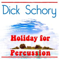 Holiday for Percussion — Dick Schory