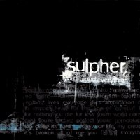You Ruined Everything — Sulpher