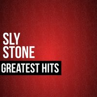 Sly Stone Greatest Hits — Sly Stone