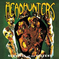 Survival Of The Fittest — The Headhunters