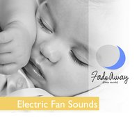 Electric Fan Sounds (White Noise) — Fade Away Sleep Sounds