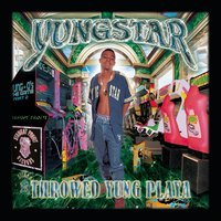 Throwed Yung Playa — Yungstar