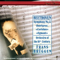 Beethoven: Symphony No. 5; Egmont Overture; Coriolan Overture — Frans Brüggen, Orchestra Of The 18th Century