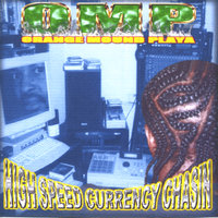 High Speed Currency Chasin' — Omp - Orange Mound Player