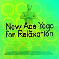 New Age Yoga for Relaxation — The New Age Meditators, New Age Relaxation, Musica de Yoga, The New Age Meditators|Musica de Yoga|New Age Relaxation