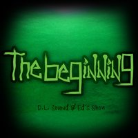 The Beginning — Ed's Show, D.L. Sound, Ed's Show, D.L. Sound