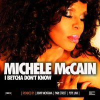 I Betcha Don't Know — Michele McCain
