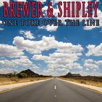One Toke Over The Line — Brewer & Shipley