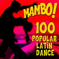Mambo! 100 Popular Latin Dance Classics — сборник