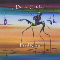 Dream Catcher — Fred Rose