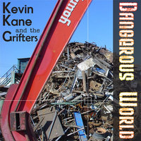 Dangerous World — Kevin Kane and the Grifters