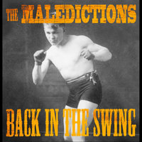 Back in the Swing — The Maledictions