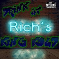 Drink at Rich's — King Kold