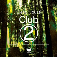 Deep House Club, Vol. 2 — сборник