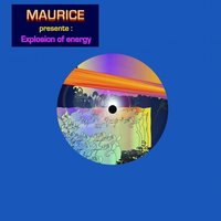 Explosion of Energy — Maurice
