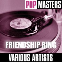 Pop Masters: Friendship Ring — сборник