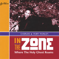In The Zone Where The Holy Ghost Roams — Charles & Mary Morton