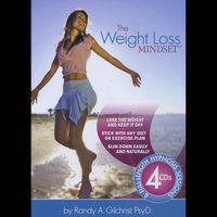 The Weight Loss Mindset — Randy A Gilchrist. Psy. D