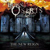 The New Reign — Born Of Osiris