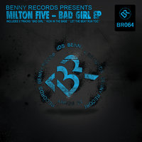 Bad Girl Ep — Milton Five