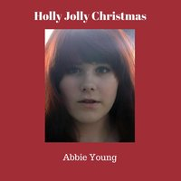 Holly Jolly Christmas — Abbie Young