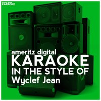 Karaoke (In the Style of Wyclef Jean) — Ameritz Digital Karaoke