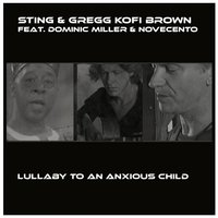 Lullaby to an Anxious Child — Dominic Miller, Novecento, Gregg Kofi Brown, Sting