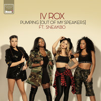 Pumping (Out Of My Speakers) — Sneakbo, IV Rox