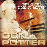 Now Is the Time to Return — Don Potter