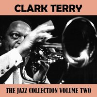 The Jazz Collection, Vol 2. — Clark Terry