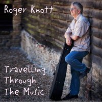 Travelling Through the Music — Roger Knott