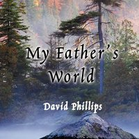 My Father's World — David Phillips
