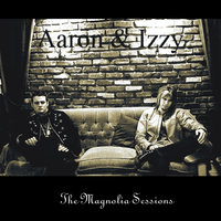 The Magnolia Sessions — Aaron & Izzy