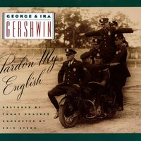 George & Ira Gershwin: Pardon My English — Ira Gershwin, George and Ira Gershwin, George Gershwin and Ira Gershwin, Eric Stern/Various Artists, Джордж Гершвин